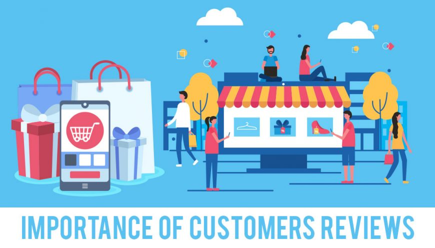 Importance of Customers Reviews On E-Commerce Store Growth